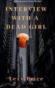 Interview with a Dead Girl