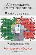 Wirtschaftsportugiesisch - Paralleltext - Kurzgeschichten (Deutsch - Portugiesisch)