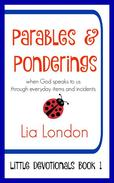 Parables & Ponderings: When God Speaks to us Through Everyday Items and Incidents