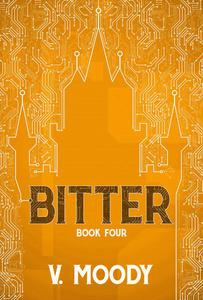 Bitter: Book Four