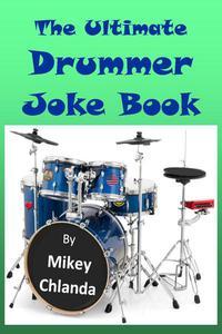 The Ultimate Drummer Joke Book