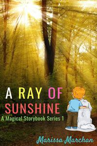 A Ray of Sunshine: A Magical Storybook Series 1
