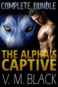 The Alpha's Captive Complete Bundle: BBW Shifter Werewolf Romance Books 1-7