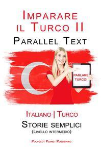Imparare il Turco - Parallel Text - Storie semplici [Livello intermedio] Italiano - Turco