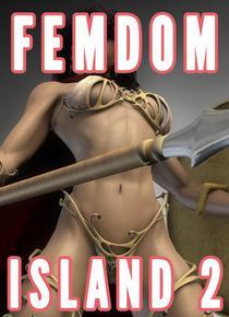 Femdom Island 2 (Female Supremacy, Female Superiority Future, Female Nation)