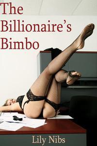 The Billionaire's Bimbo: Taking the Intern (Mind Control/Billionaire Erotica)
