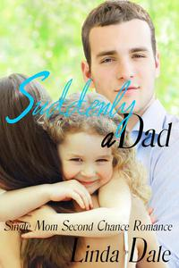 Suddenly A Dad (Single Mom Second Chance Romance)