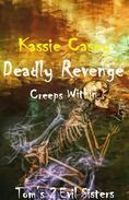 Deadly Revenge Creeps Within
