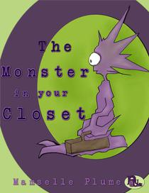 The Monster in your Closet