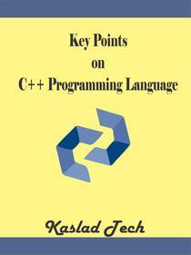 Key Points on C++ Programming Language