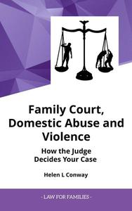 Family Court, Domestic Abuse and Violence - How The Judge Decides Your Case.