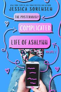 The Mysteriously Complicated Life of Ashlynn: Volume 1