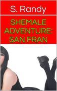 Shemale Adventure: San Fran