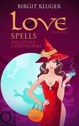 Love Spells and other Catastrophes