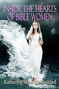 Inside the Hearts of Bible Women