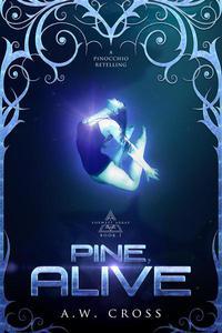 Pine, Alive: A Futuristic Romance Retelling of Pinocchio