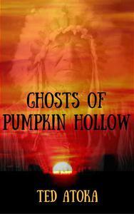 Ghosts of Pumpkin Hollow