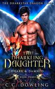 The Dharkling Daughter: Dhark & Damned