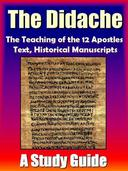 The Didache: The Teaching of the Twelve Apostles-  A Study Guide