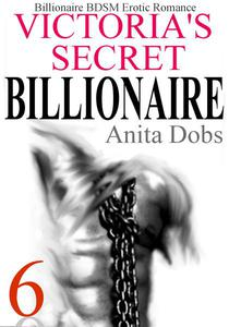 Victoria's Secret Billionaire (Billionaire BDSM Erotic Romance #6)