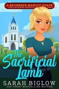 The Sacrificial Lamb (A Reverend Margot Quade Cozy Mystery Novella #2)