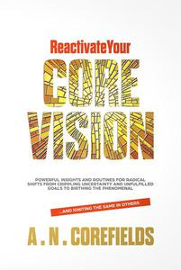 Reactivate Your Core Vision