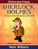 Clássicos para Crianças - Sherlock Holmes: A Liga dos Homens Ruivos, por Mark Williams