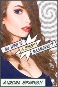 My Wife Is a Sissy Mesmerist