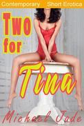 Two for Tina