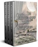 The Middle-aged Ghost Whisperer: Box Set: Books 1-3 (Cozy Mystery Series) (Whimsical Women Sleuths), (Cozies - Other)