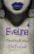 """Evelina 4 """"Stabby Kinky"""""""