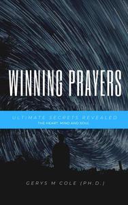 Ultimate Secrets Revealed: Winning Prayers - The Heart, Mind and Soul