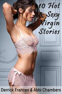 10 Hot and Sexy Virgin Stories xxx