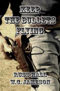 Keep the Bullets Flying