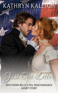 Just One Letter: Southern Belle Civil War Short Story