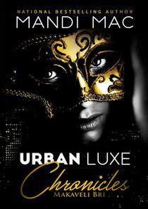 Urban Luxe Chronicles: Makaveli Bri