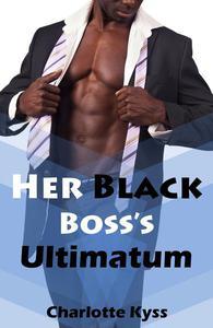 Her Black Boss's Ultimatum