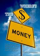 Where's the Money? The Cycle of Poverty and Why the Majority Can't Be Rich