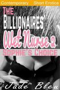 The Billionaires' Wet Nurse 2: Sophie's Choice