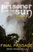 Final Passage (The Prisoner and the Sun #3)