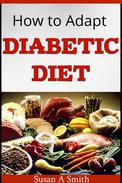 How to Adapt Diabetic Diet