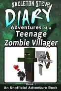 Diary Adventures of a Teenage Zombie Villager - Book 1