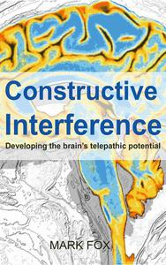 Constructive Interference: Developing the brain's telepathic potential
