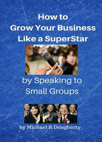 How to Grow Your Business Like a SuperStar by Speaking to Small Groups