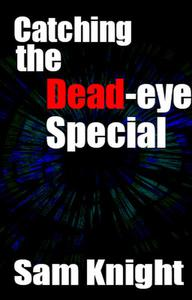 Catching the Dead Eye Special