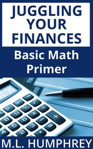 Juggling Your Finances: Basic Math Primer