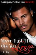 Never Trust The One You Love: Book 2