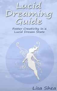 Lucid Dreaming Guide - Foster Creativity in a Lucid Dream State