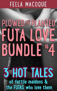 Plowed and Planted: Futa Love Bundle #4