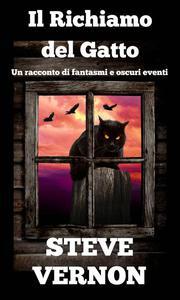 Il Richiamo del Gatto - Un racconto di fantasmi e oscuri eventi
